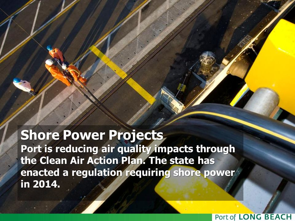 Shore power is a significant strategy for reducing vessel emissions.