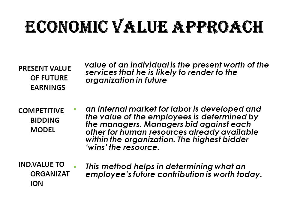 ECONOMIC VALUE APPROACH