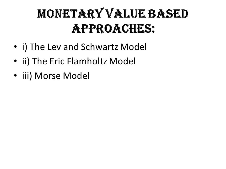 Monetary value based approaches: