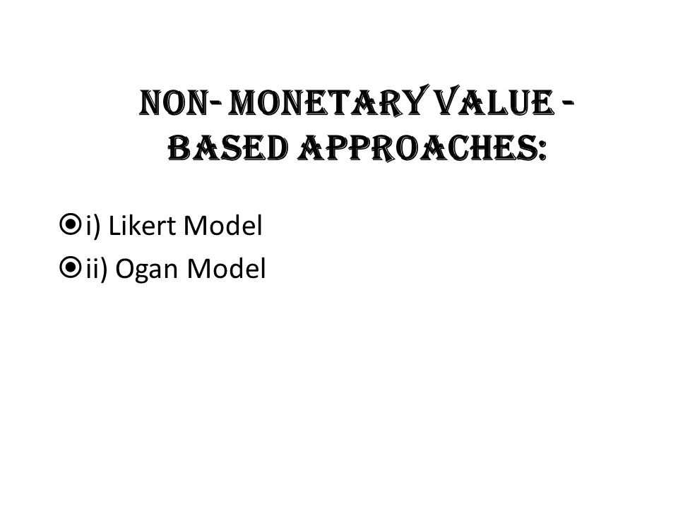 Non- monetary value -based approaches: