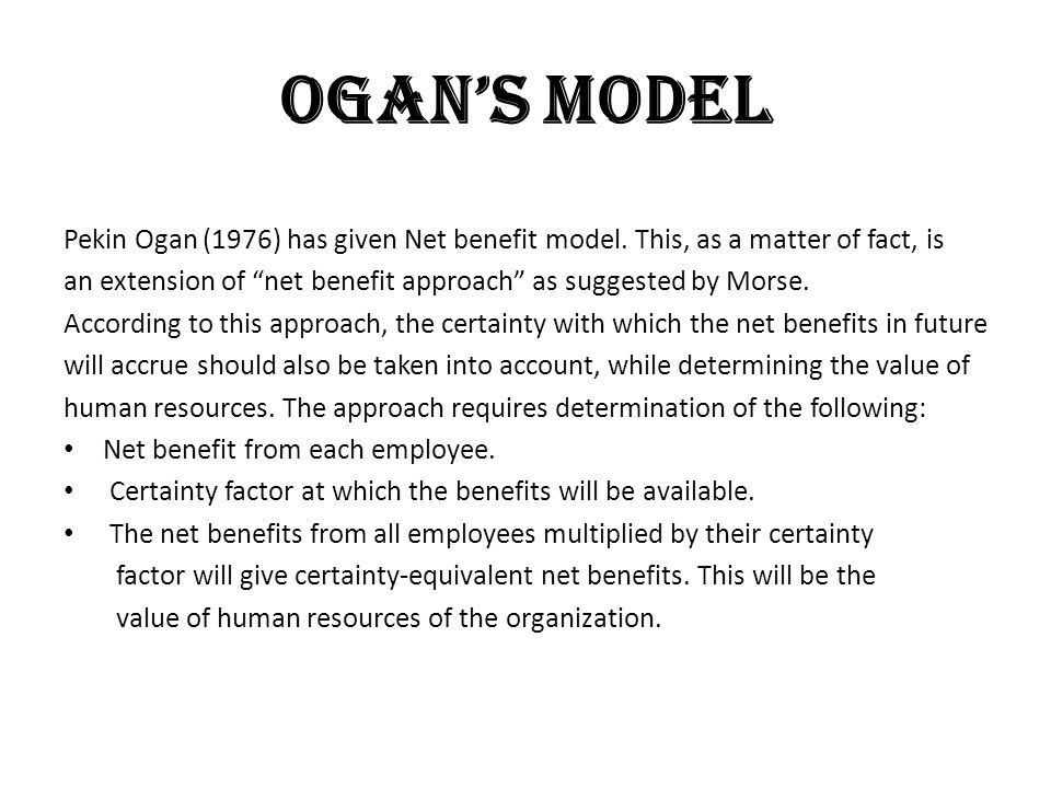 OGAN'S MODEL Pekin Ogan (1976) has given Net benefit model. This, as a matter of fact, is.