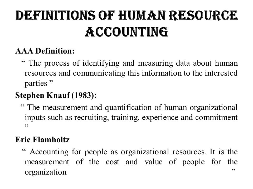 Definitions of Human Resource Accounting
