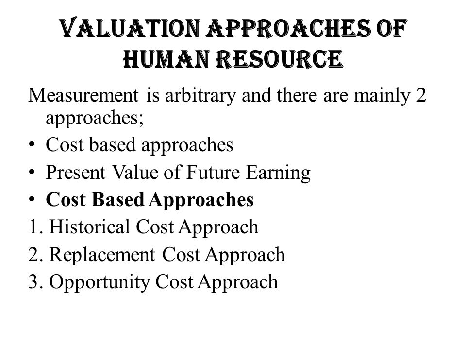 Valuation Approaches of Human Resource