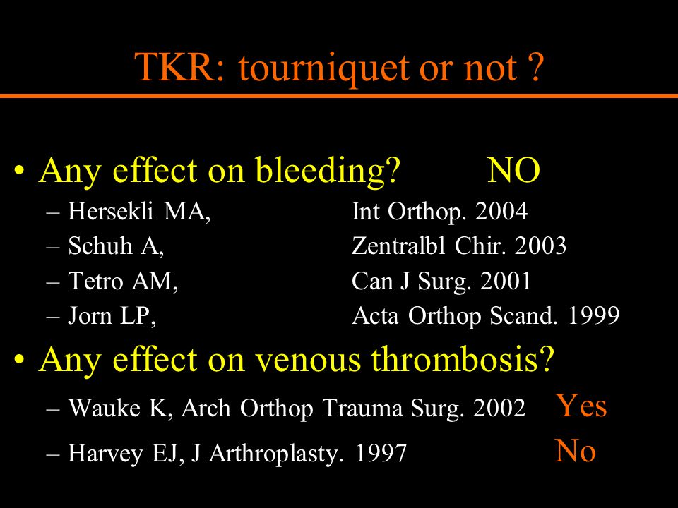 TKR: tourniquet or not Any effect on bleeding NO