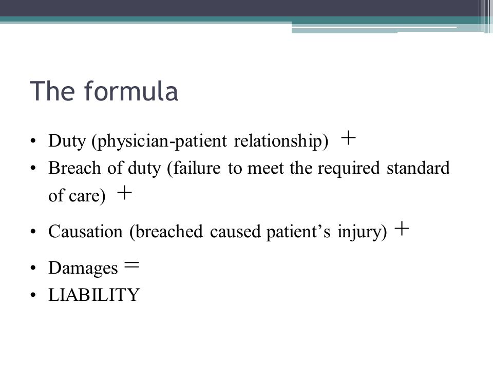 The formula Duty (physician-patient relationship) +