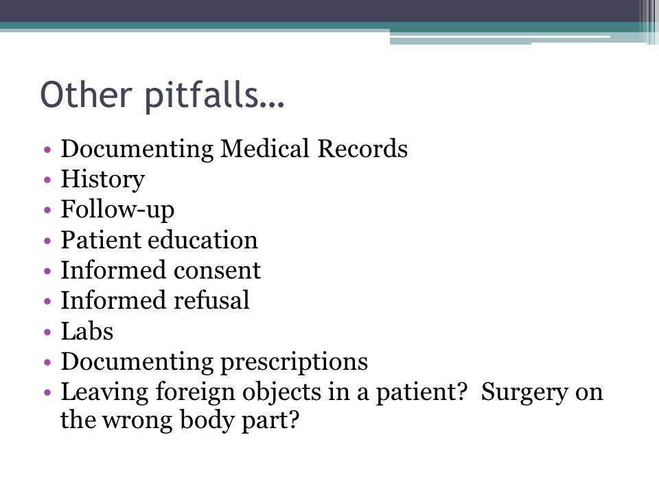 Other pitfalls… Documenting Medical Records History Follow-up