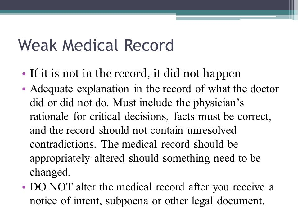 Weak Medical Record If it is not in the record, it did not happen