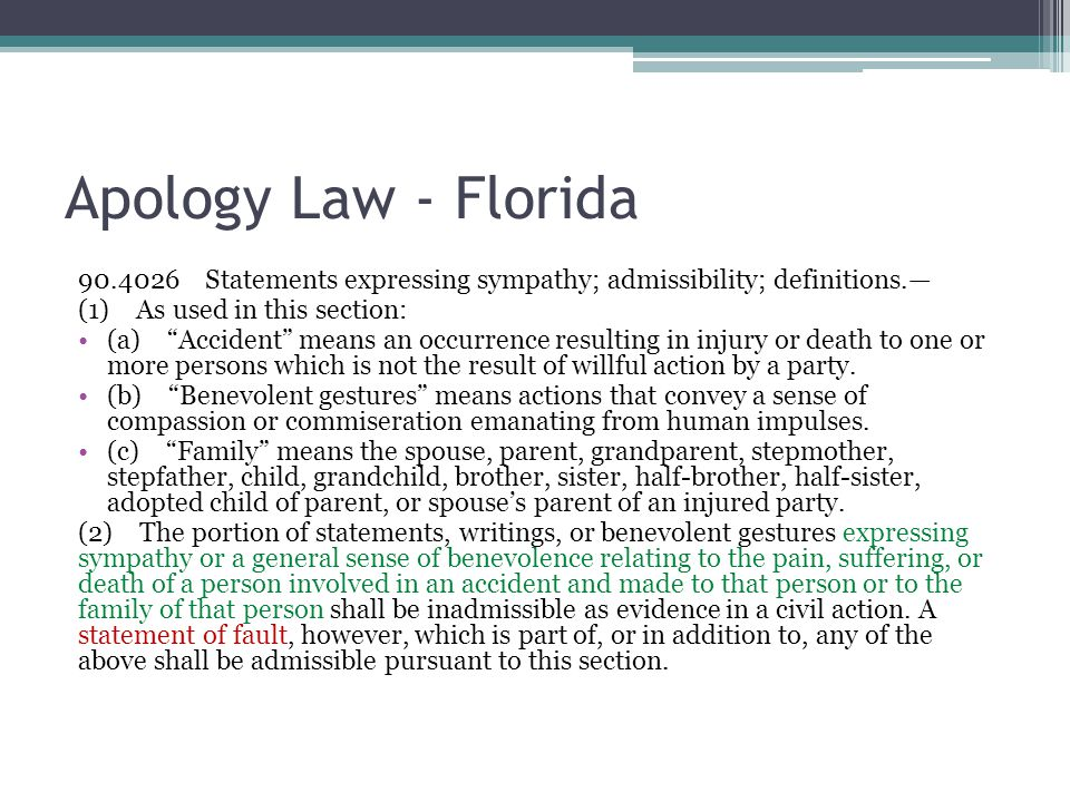 Apology Law - Florida Statements expressing sympathy; admissibility; definitions.— (1) As used in this section: