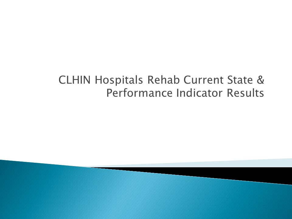 CLHIN Hospitals Rehab Current State & Performance Indicator Results