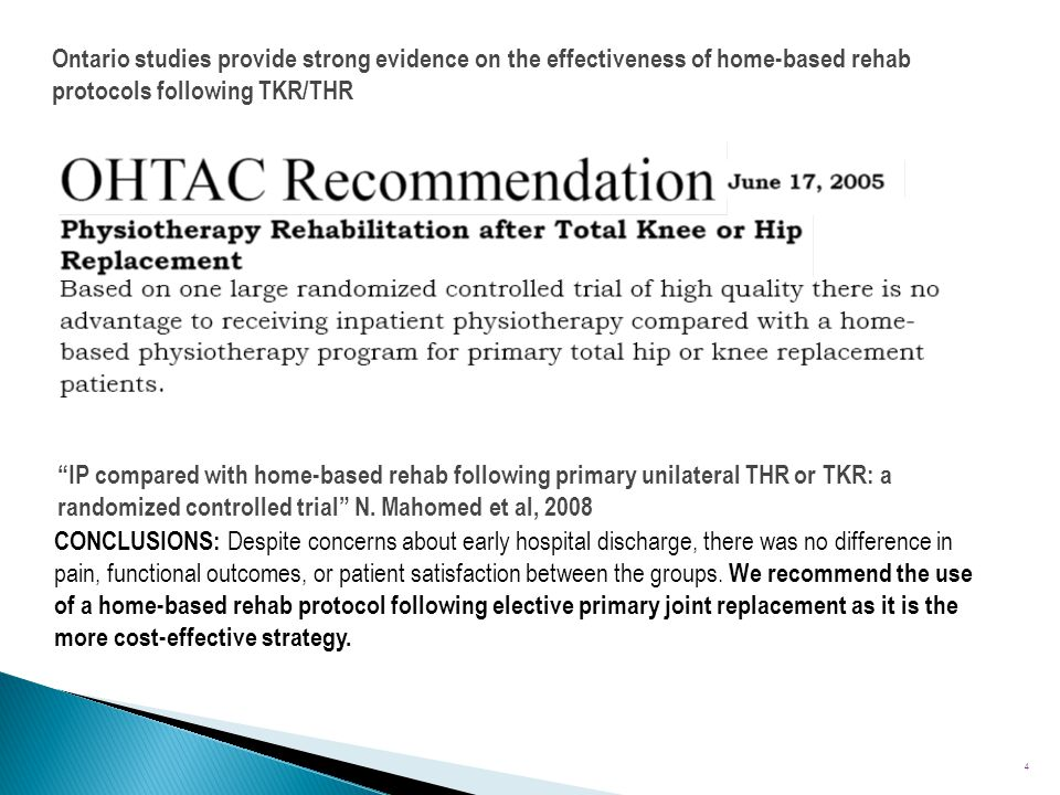 Ontario studies provide strong evidence on the effectiveness of home-based rehab protocols following TKR/THR