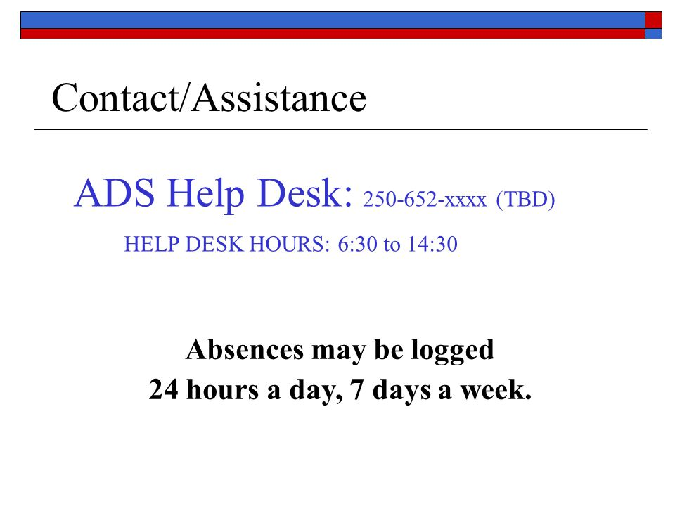 ADS Help Desk: 250-652-xxxx (TBD)