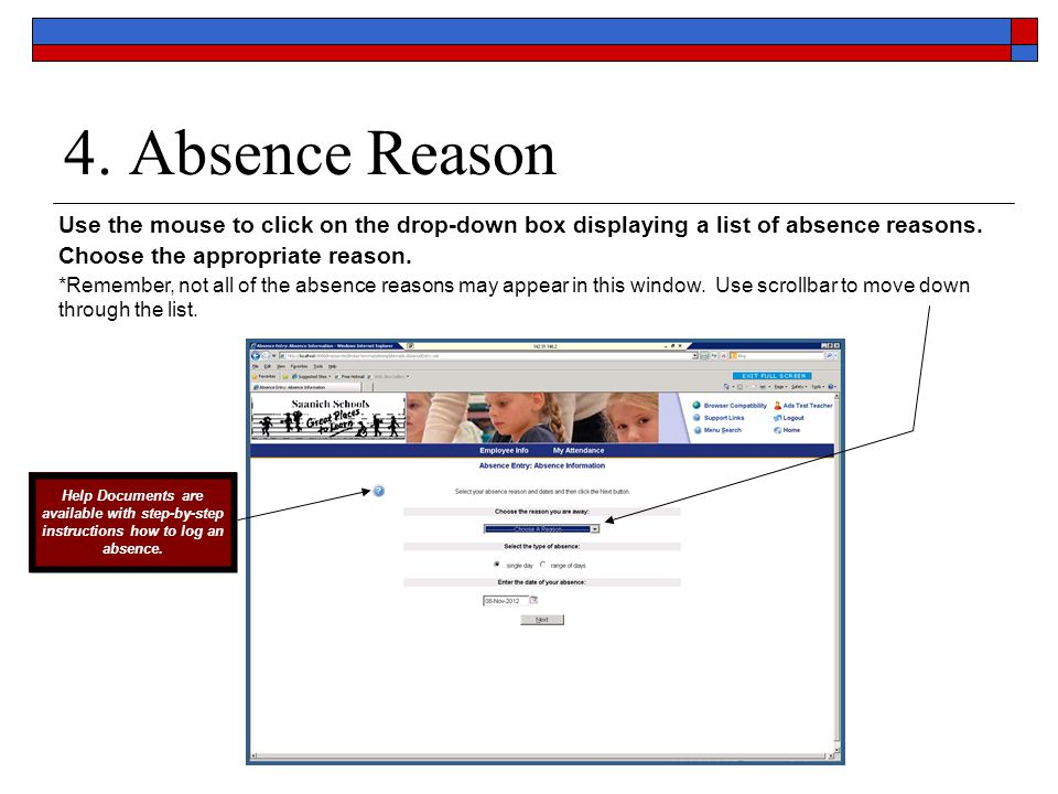 4. Absence Reason Use the mouse to click on the drop-down box displaying a list of absence reasons.