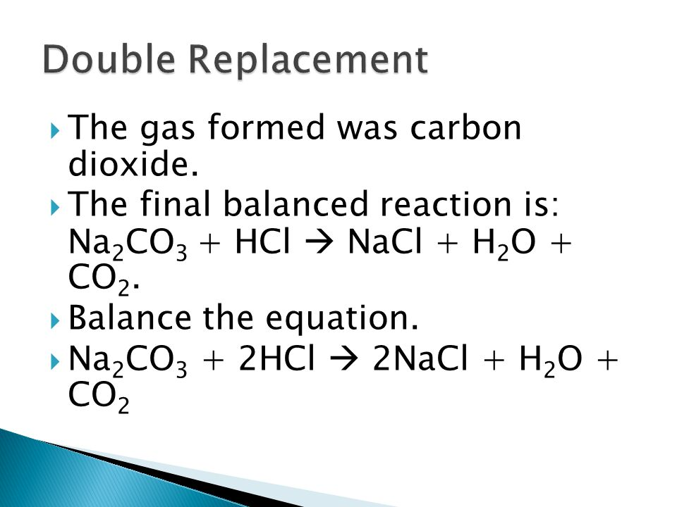 Double Replacement The gas formed was carbon dioxide.