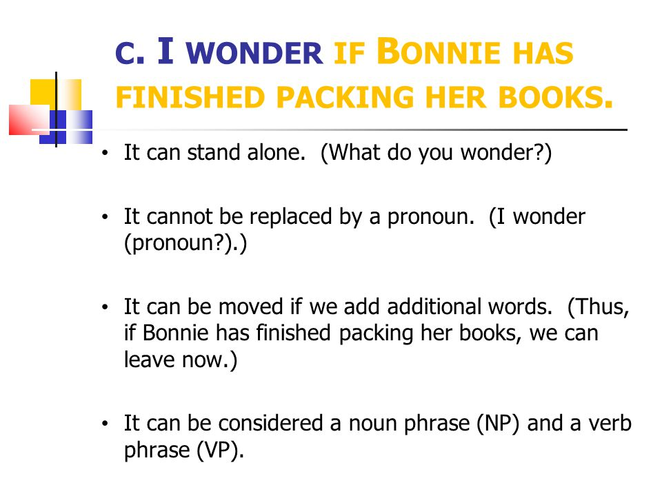 c. I wonder if Bonnie has finished packing her books.
