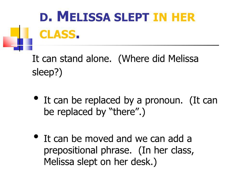 d. Melissa slept in her class.