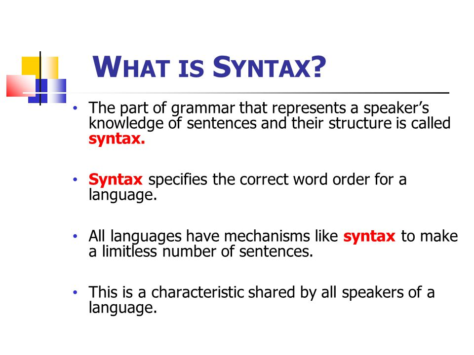 What is Syntax The part of grammar that represents a speaker's knowledge of sentences and their structure is called syntax.