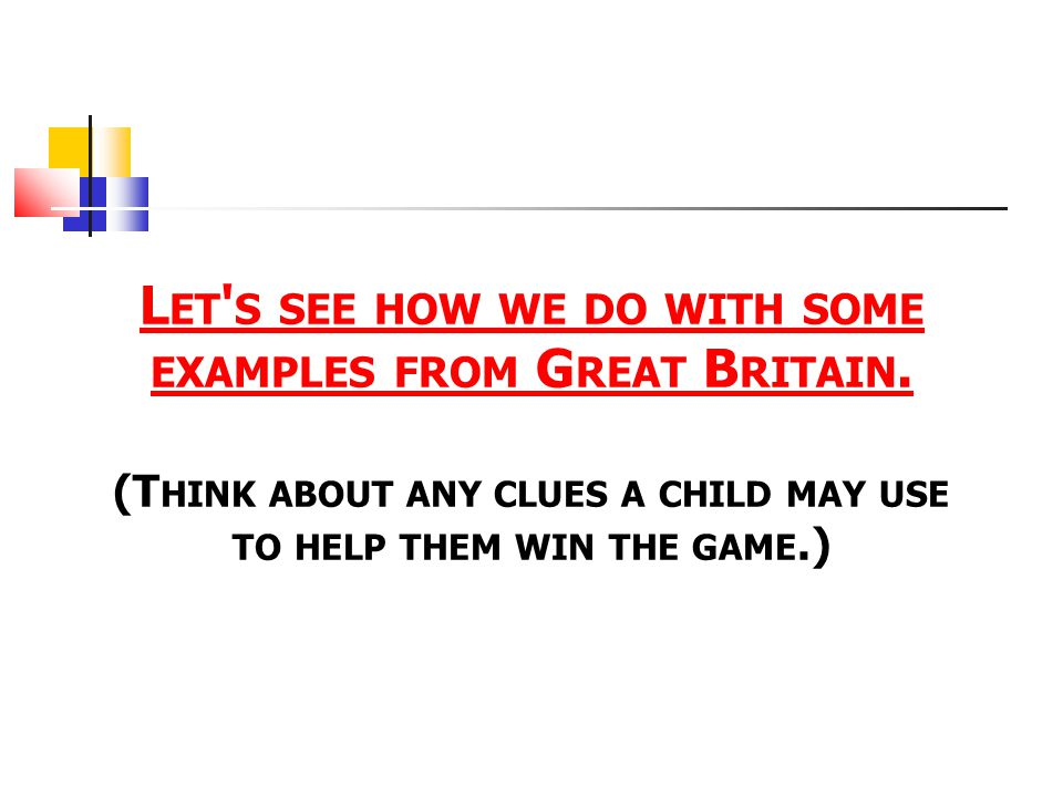 Let s see how we do with some examples from Great Britain.