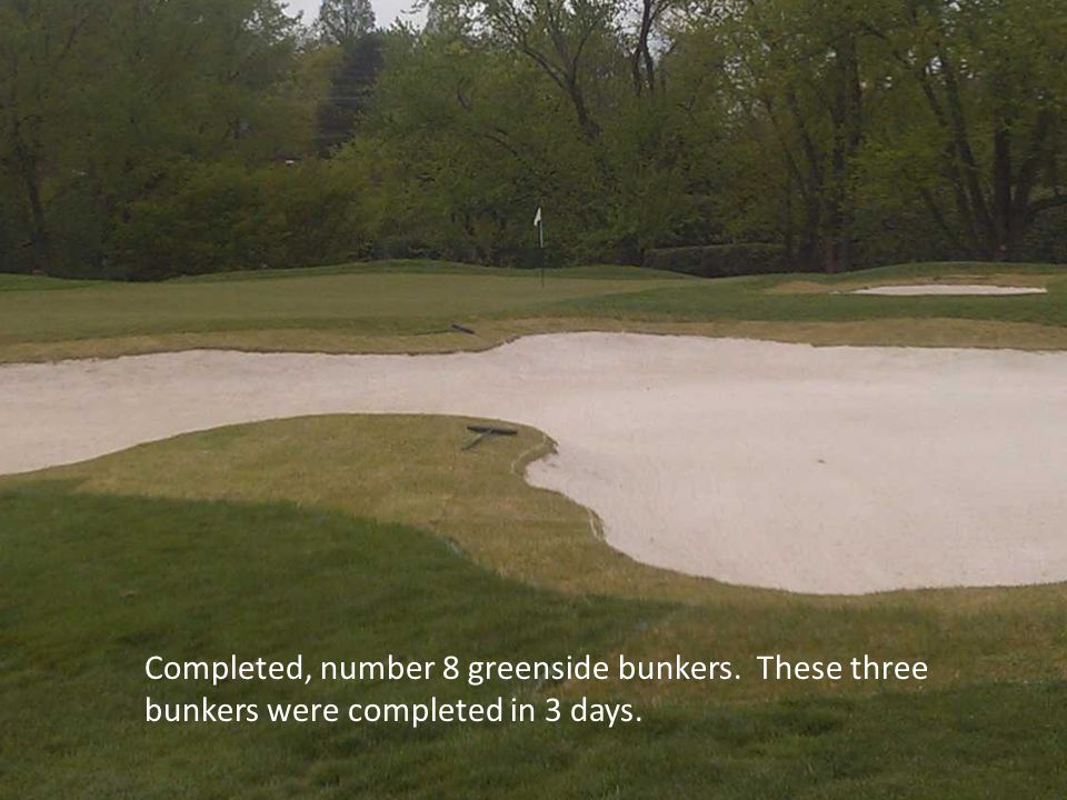 Completed, number 8 greenside bunkers