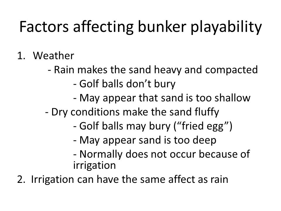 Factors affecting bunker playability