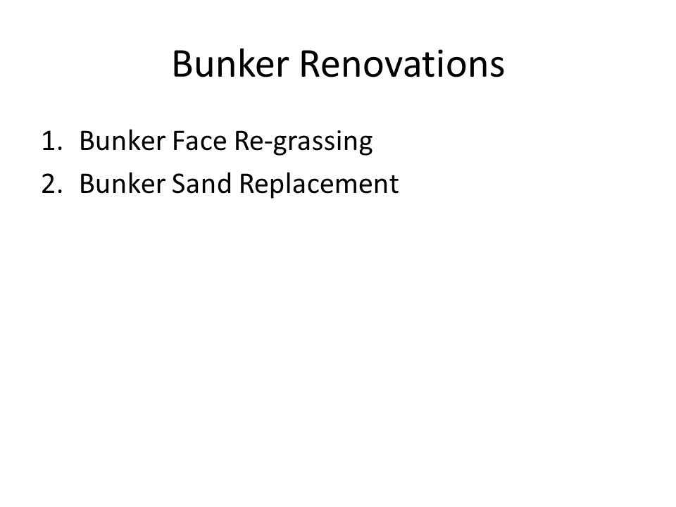 Bunker Renovations Bunker Face Re-grassing Bunker Sand Replacement
