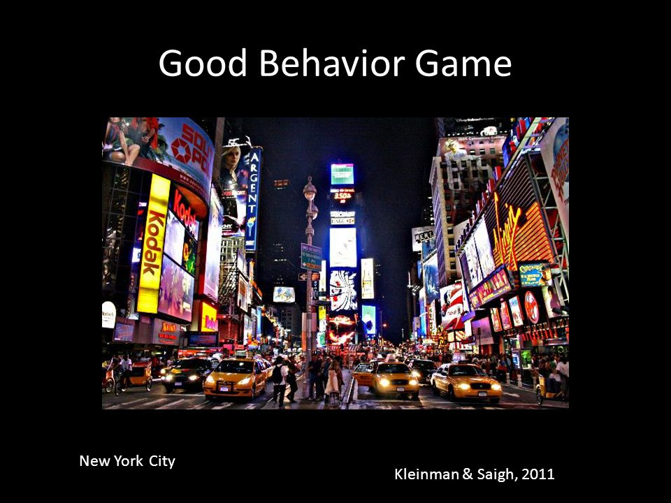 Good Behavior Game New York City Kleinman & Saigh, 2011