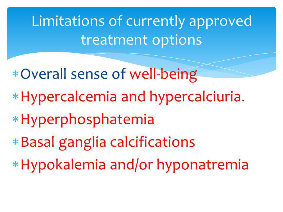 Limitations of currently approved treatment options