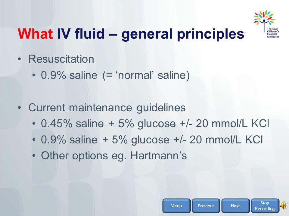 What IV fluid – general principles