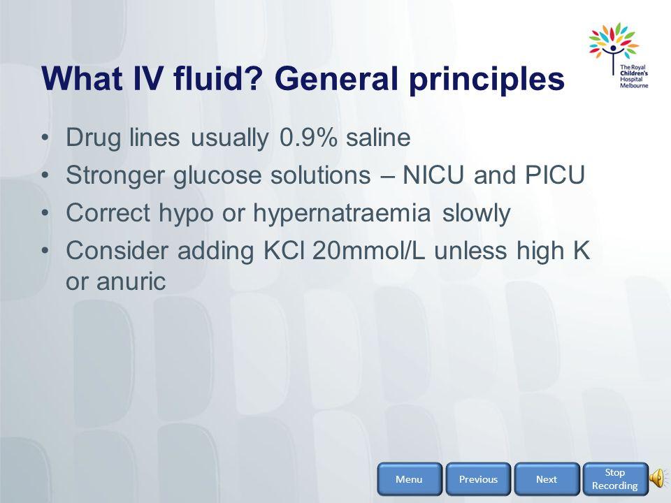 What IV fluid General principles