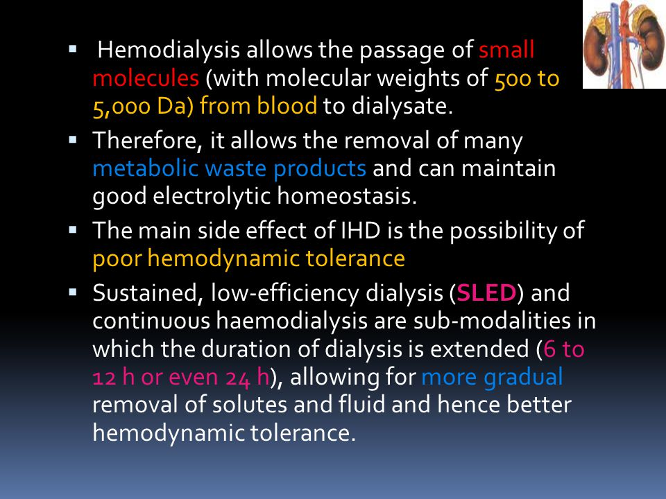 Hemodialysis allows the passage of small molecules (with molecular weights of 500 to 5,000 Da) from blood to dialysate.