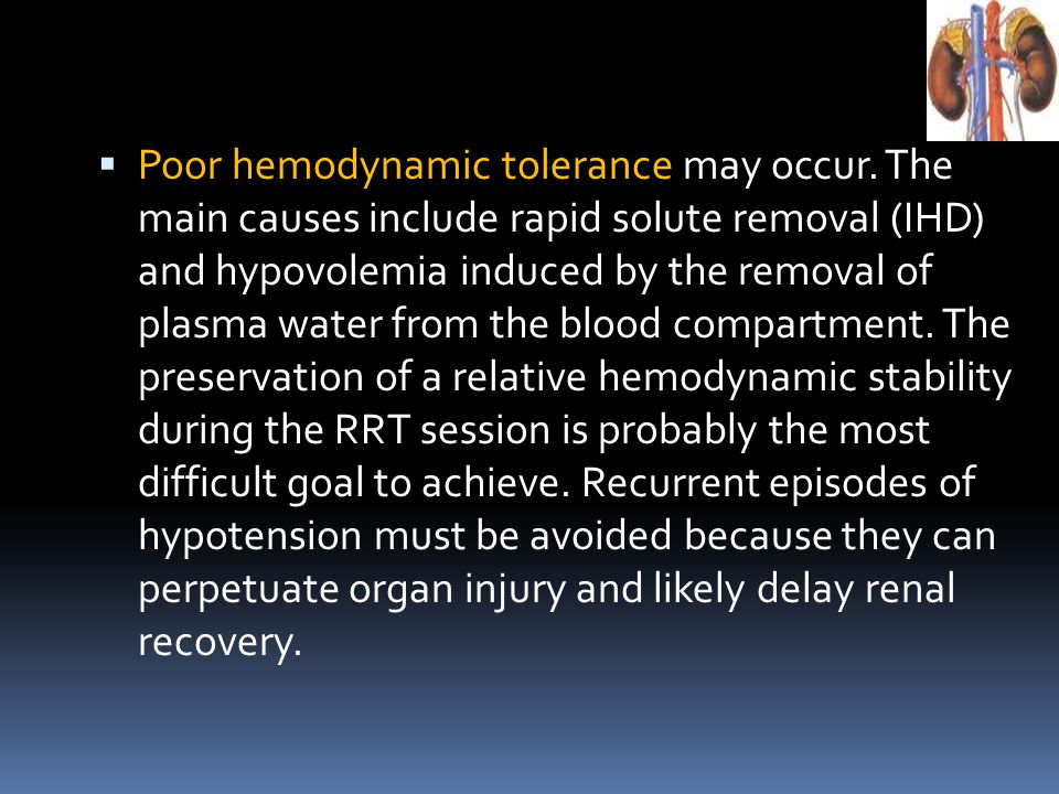Poor hemodynamic tolerance may occur