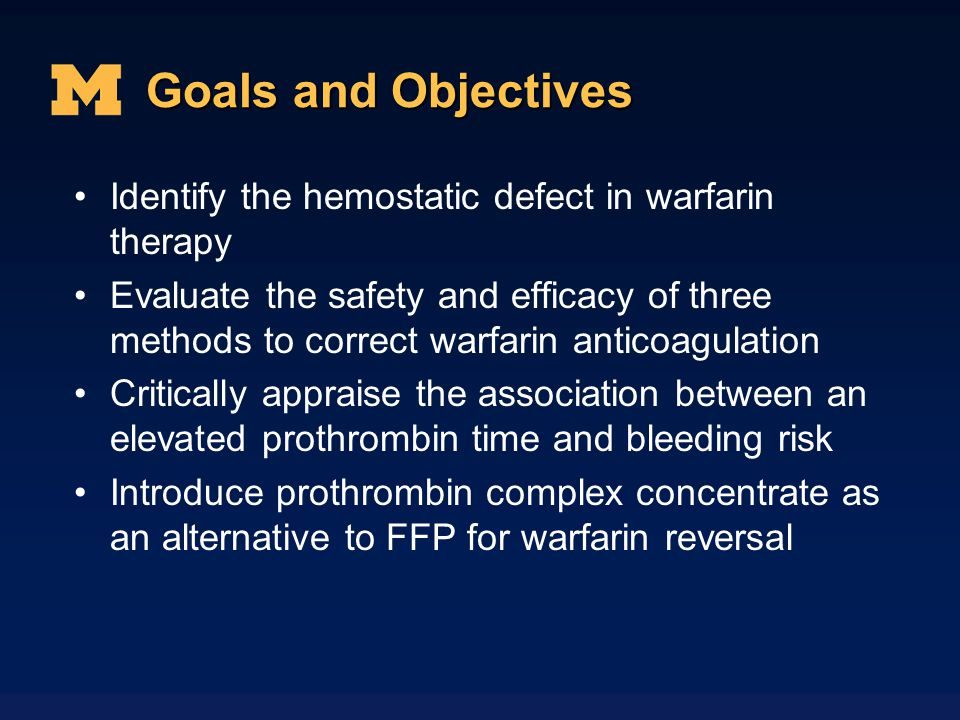 Goals and Objectives Identify the hemostatic defect in warfarin therapy.