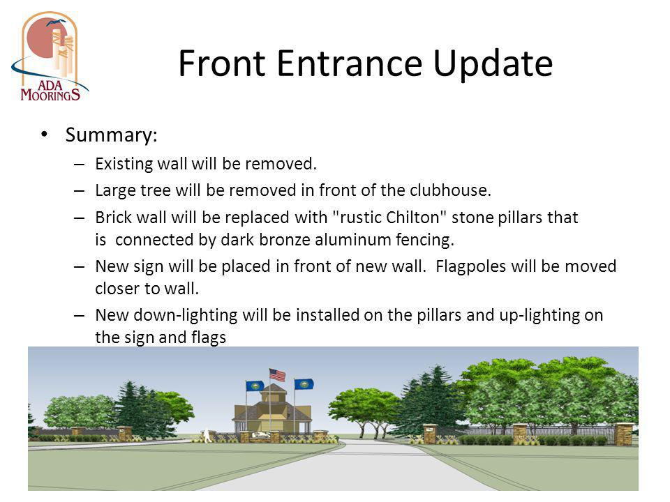 Front Entrance Update Summary: Existing wall will be removed.