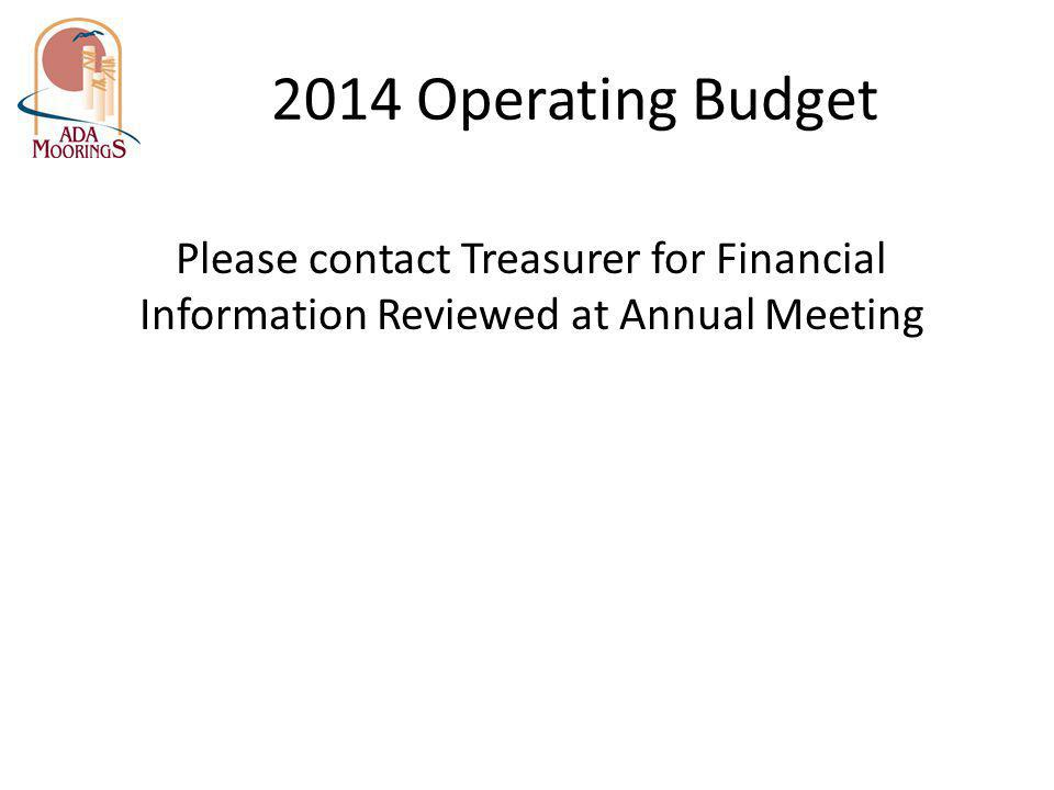 2014 Operating Budget Please contact Treasurer for Financial Information Reviewed at Annual Meeting