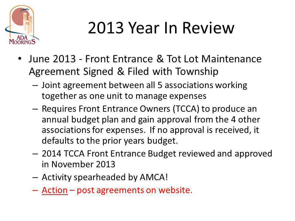 2013 Year In Review June 2013 - Front Entrance & Tot Lot Maintenance Agreement Signed & Filed with Township.