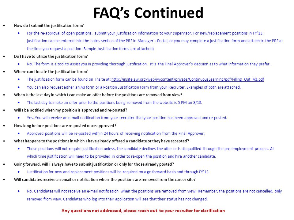 FAQ's Continued How do I submit the justification form