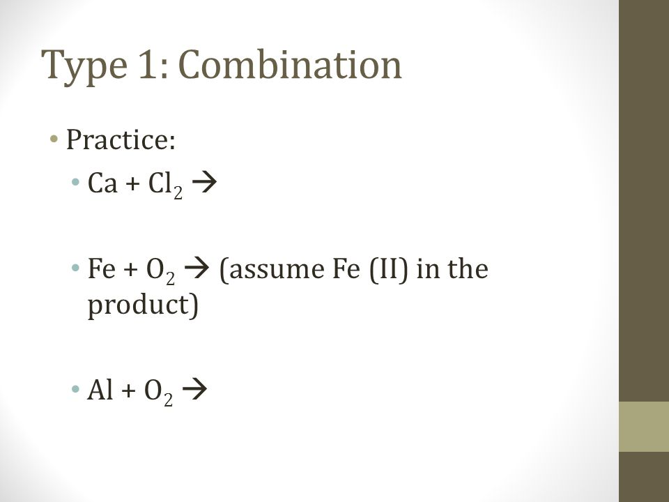 Type 1: Combination Practice: Ca + Cl2 