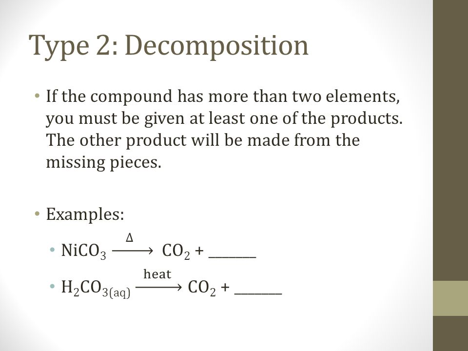 Type 2: Decomposition