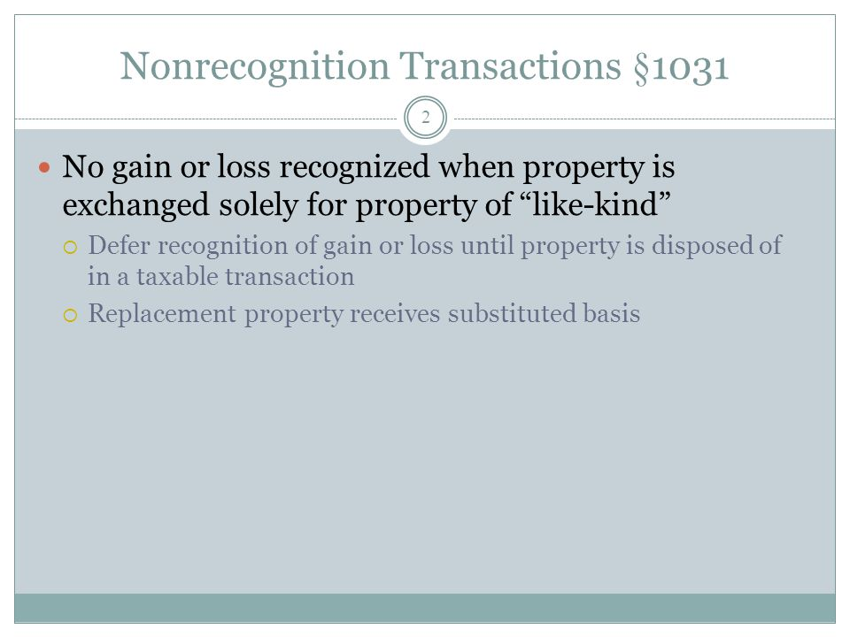 Nonrecognition Transactions §1031