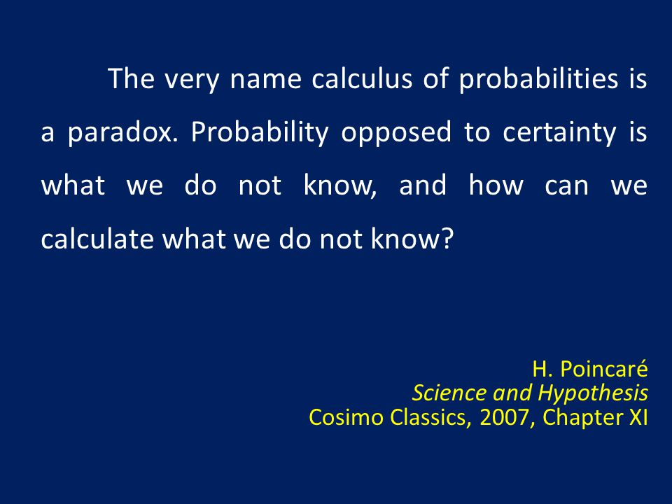 The very name calculus of probabilities is a paradox