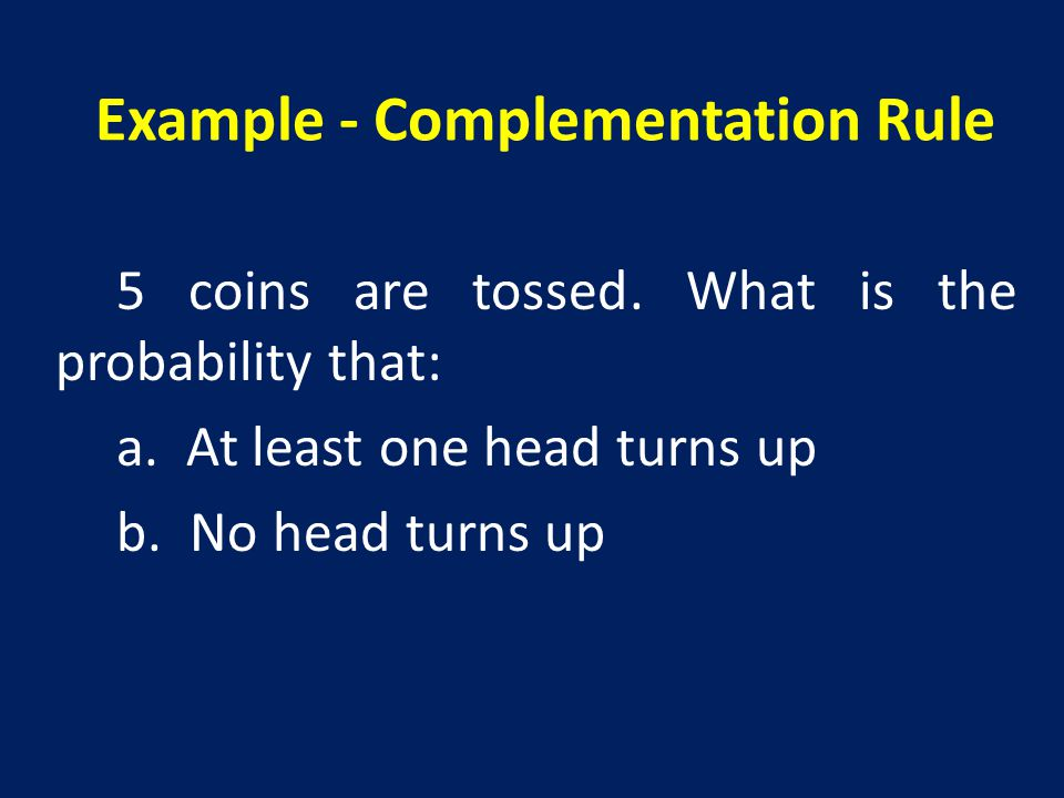 Example - Complementation Rule