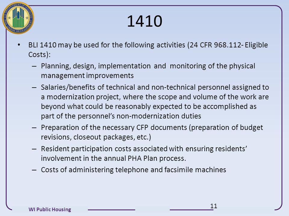 1410 BLI 1410 may be used for the following activities (24 CFR Eligible Costs):