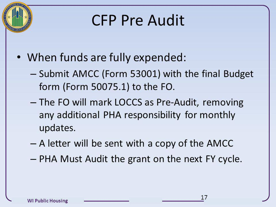 CFP Pre Audit When funds are fully expended: