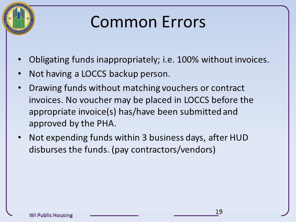 Common Errors Obligating funds inappropriately; i.e. 100% without invoices. Not having a LOCCS backup person.