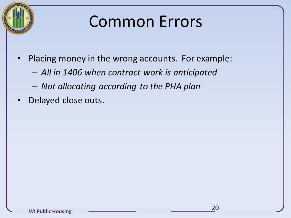 Common Errors Placing money in the wrong accounts. For example: