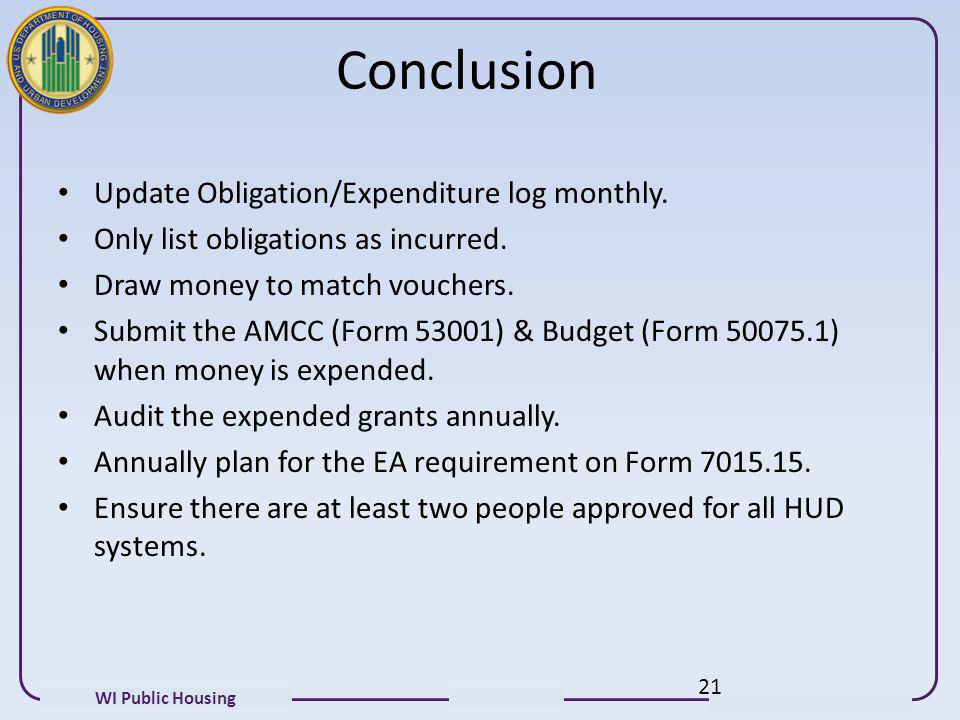 Conclusion Update Obligation/Expenditure log monthly.