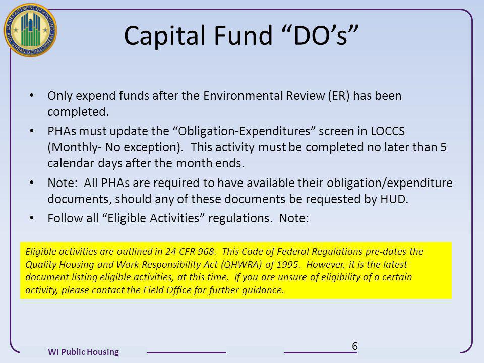 Capital Fund DO's Only expend funds after the Environmental Review (ER) has been completed.