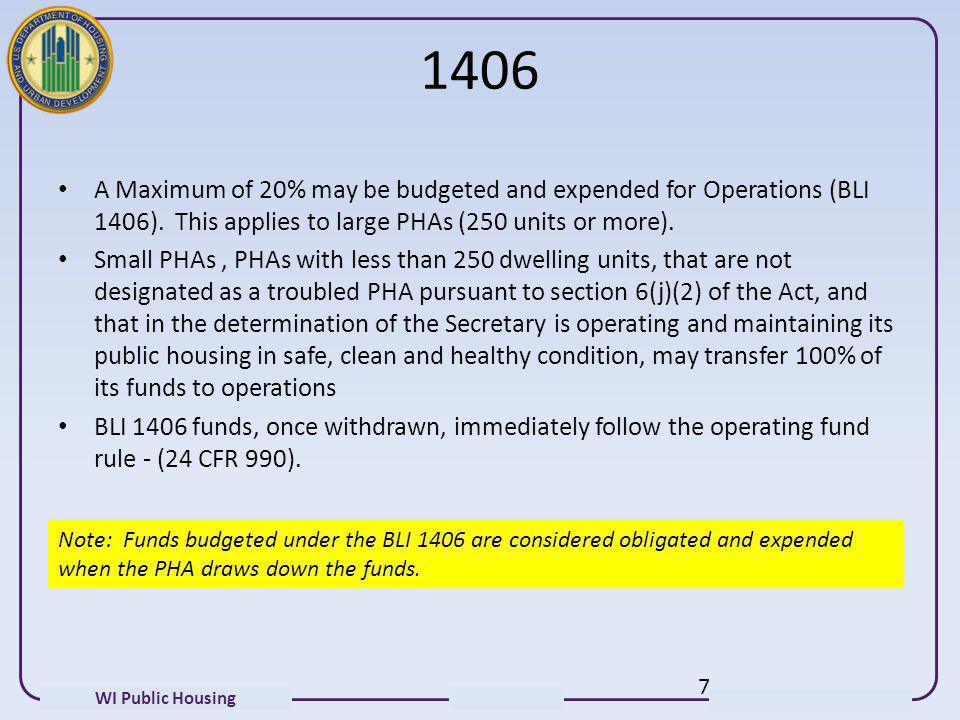 1406 A Maximum of 20% may be budgeted and expended for Operations (BLI 1406). This applies to large PHAs (250 units or more).