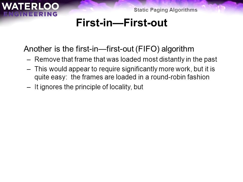 First-in—First-out Another is the first-in—first-out (FIFO) algorithm