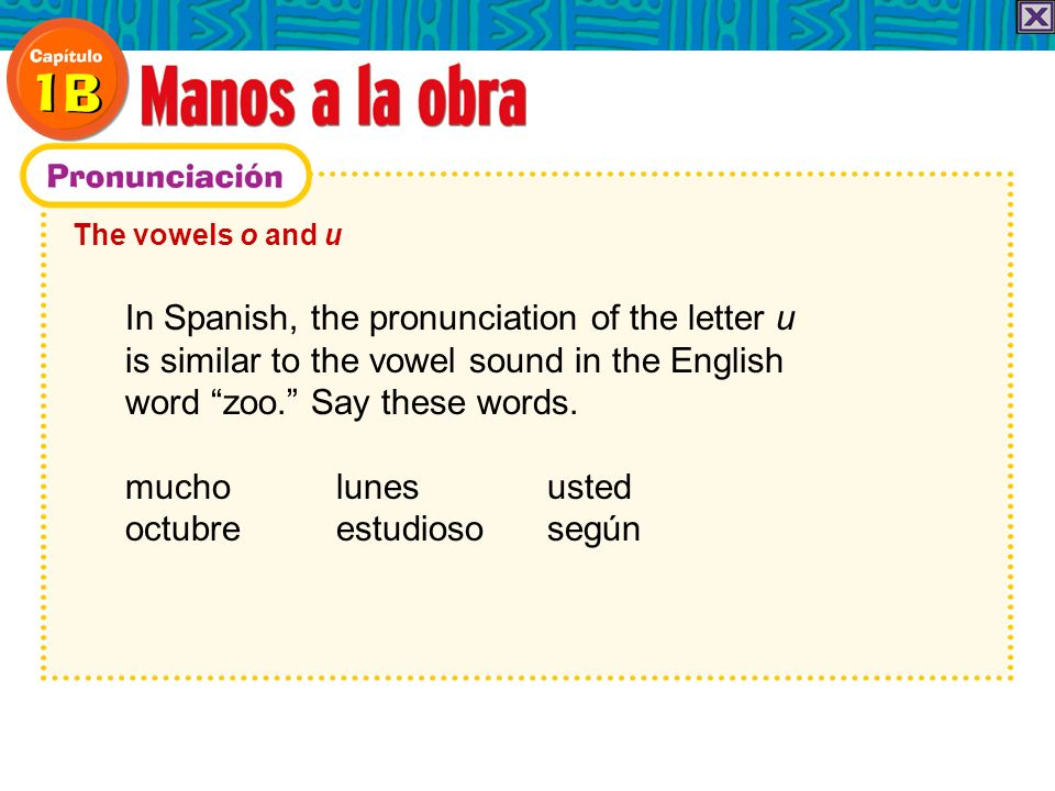 In Spanish, the pronunciation of the letter u