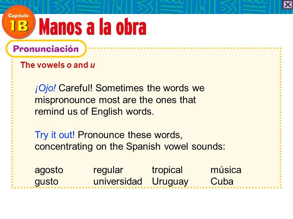 ¡Ojo! Careful! Sometimes the words we